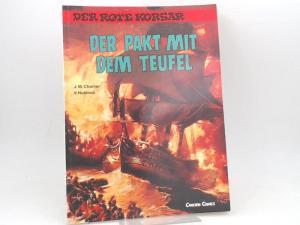 Charlier, Jean-Michel (Text) und Victor Hubinon (Zeichnungen): Der rote Korsar. Band 13. Der Pakt mit dem Teufel. [Carlsen Comics]