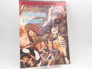 Charlier, Jean-Michel (Text) und Victor Hubinon (Zeichnungen): Der rote Korsar. Band 15. Gefährliche Erbschaft. [Carlsen Comics]