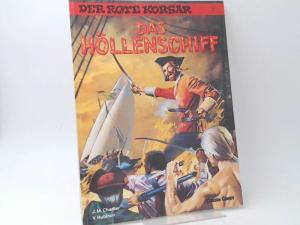 Charlier, Jean-Michel (Text) und Victor Hubinon (Zeichnungen): Der rote Korsar. Band 17. Das Höllenschiff. [Carlsen Comics]
