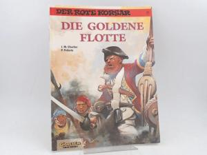 Charlier, Jean-Michel (Text) und Patrice Pellerin (Zeichnungen): Der rote Korsar. Band 23. Die goldene Flotte. [Carlsen Comics]
