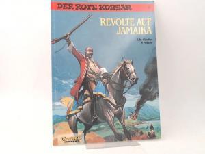 Charlier, Jean-Michel (Text) und Patrice Pellerin (Zeichnungen): Der rote Korsar. Band 24. Revolte auf Jamaika. [Carlsen Comics]