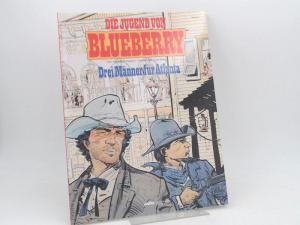 Corteggiani, Francois (Text) und Colin Wilson (Ill.): Die Jugend von Blueberry. Drei Männer für Atlanta. Band 31. Die Serie Blueberry wurde von Jean-Michel Charlier und Jean Giraud geschaffen.