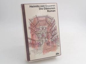 Doderer, Heimito von: Die Dämonen. Nach der Chronik des Sektionsrates Geyrenhoff. [dtv 10476]