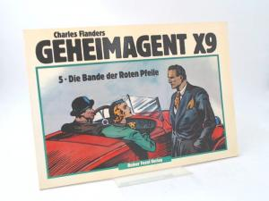 Flanders, Charles: Geheimagent X9: Band 5. Die Bande der roten Pfeile.