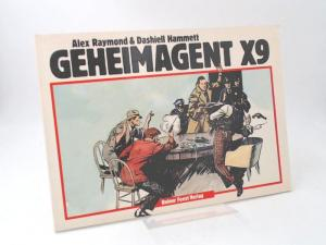 Hammett, Dashiell, Leslie Charteris and Alex Raymond: Geheimagent X-9. Band 4. [Klassiker-Collection]