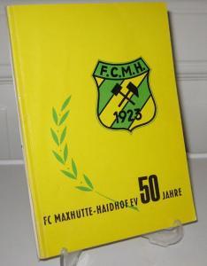 FC Maxhütte-Haidhof e.V. (Hrsg.): 50 Jahre FC Maxhütte-Haidhof e.V. Festschrift.