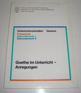 Widmann, Bernd-Axel und Curt Zahn (Hgg.): Unterrichtsmaterialien zu den Lehrplänen Deutsch, Primarstufe, Sekundarstufe I / II: Goethe im Unterricht - Anregungen.