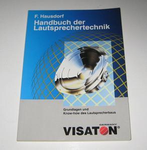Hausdorf, Friedemann: Handbuch der Lautsprechertechnik. Grundlagen und Know-How des Lautsprecherbaus. Zeichnungen und redaktionelle Bearbeitung von Brigitte Hausdorf.
