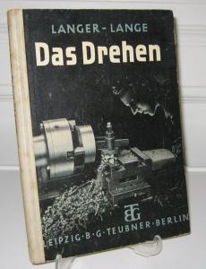 Langer, Paul und August Lange: Das Drehen. [Teubners Technische Leitfäden, Reihe 1, Band 1].