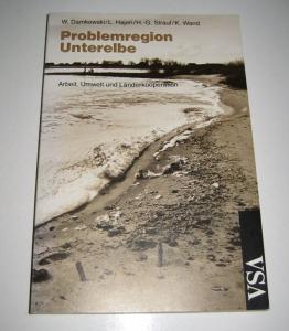 Damkowski, Wulf, Leonhard Hajen Hans-Georg Strauf u. a.: Problemregion Unterelbe. Arbeit, Umwelt und Länderkooperation in der Unterelberegion.
