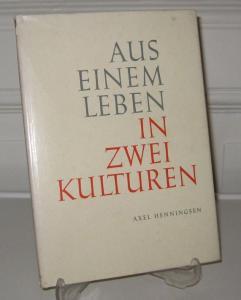 Henningsen, Axel: Aus einem Leben in zwei Kulturen.