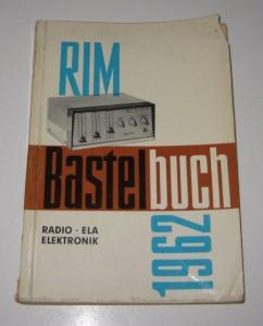 Radio-RIM GmbH (Hrsg.): RIM Bastelbuch. Radio-Ela, Elektronik 1962.