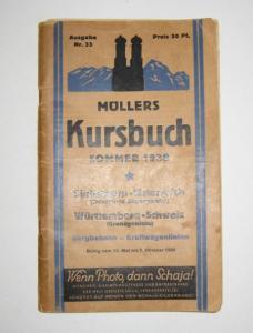 Müllers Kursbuch (Hrsg.): Müllers Kursbuch Sommer 1938. Südbayern - Österreich (Deutsches Alpengebiet). Württemberg - Schweiz (Grenzgebiete). Bergbahnen - Kraftwageninien. Gültig vom 15. Mai bis 1. Oktober 1938. [Müllers Kursbuch, Nr. 33].