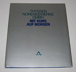 Wiborg, Klaus: Mit Kurs auf morgen - Thyssen Nordseewerke GmbH.