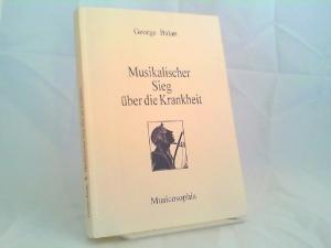 Balan, George: Musikalischer Sieg über die Krankheit. Grundsätze einer auf bewußter Liebe zur Musik beruhenden Selbsttherapie.