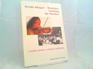 Klöppel, Renate: Mentales Training für Musiker. Leichter lernen, sicherer auftreten.