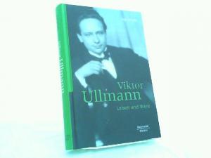 Schultz, Ingo: Viktor Ullmann: Leben und Werk.