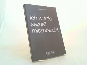 Denef, Norbert: Ich wurde sexuell missbraucht.