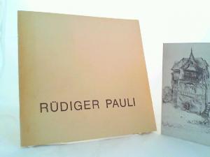 Pauli, Rüdiger: Rüdiger Pauli - Zeichnungen, Aquarelle, Radierungen, Lithographien. Ausstellung im Städtischen Museum Flensburg.