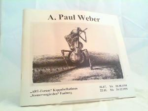 """Weber, Andreas Paul [Ill.] und Stadt Kappeln in Zusammenarbeit mit der Galerie Oltmanns (Hg.): A. Paul Weber - """"Von der Idee bis zur Vollendung"""" und """"Wir und unsere Umwelt"""". """"ART-Forum"""" Kappeln/Rathaus 06.07. bis 18.08.1995,"""