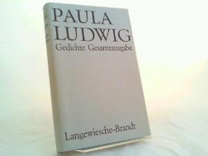 Ludwig, Paula, Christian Wachinger (Hg.) und Christiane Peter (Hg.): Gedichte. Gesamtausgabe.