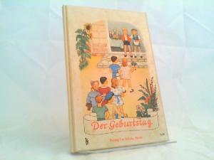 Graaff, Mary und Herbert Kranz (Text): Der Geburtstag: Ein Bilderbuch. [Scholz` Klipp-Klapp-Bilderbücher]