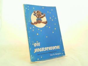 Shengtao, Ye: Die Vogelscheuche. Eine Sammlung von Kindergeschichten.