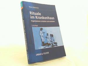 Weidmann, Reiner: Rituale im Krankenhaus. Organisationen verstehen und verändern.