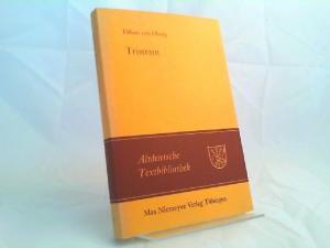 Oberg, Eilhart und Hadumod Bußmann (Hrsg.): Tristrant. Synoptischer Druck der ergänzten Fragmente mit der gesamten Parallelüberlieferung. [Altdeutsche Textbibliothek 70]
