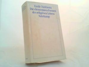 Durkheim, Emile: Die elementaren Formen des religiösen Lebens. Übersetzt von Ludwig Schmidts. [Theorie]