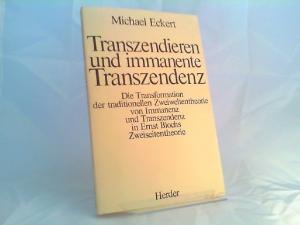 Eckert, Michael: Transzendieren und immanente Transzendenz. Die Transformation der traditionellen Zweiweltentheorie von Immanenz und Transzendenz in Ernst Blochs Zweiseitentheorie.