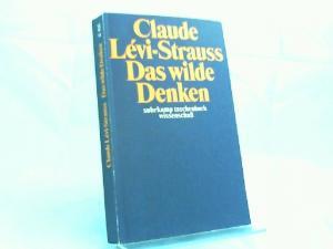 Lévi-Strauss, Claude: Das wilde Denken. Originaltiel: La pensée sauvage. Aus d. Franz. von Hans Naumann. [Suhrkamp Taschenbuch Wissenschaft STW 14]