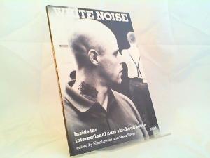 Lowles, Nick (Hg.) and Steve Silver (Hg.): White Noise. Inside the International Nazi Skinhead Scene.