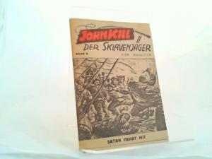 Melange-Vertrieb (Hg.): Johnkill der Sklavenjäger Band 6: Satan fährt mit.