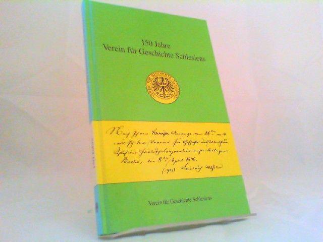 Schellakowsky, Johannes (Herausgeber) und Ulrich Schmilewski (Herausgeber): 150 Jahre Verein für Geschichte Schlesiens. [Einzelschriften des Vereins für Geschichte Schlesiens 2] 0