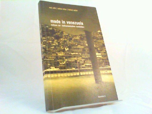 """Zelik, Raul, Sabine Bitter und Helmut Weber: Made in Venezuela: Notizen zur """"bolivarianischen Revolution"""". 0"""