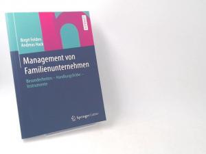 Felden, Birgit und Andreas Hack: Management von Familienunternehmen : Besonderheiten - Handlungsfelder - Instrumente. Lehrbuch.