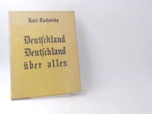 Tucholsky, Kurt und John Heartfield: Deutschland, Deutschland über alles. Ein Bilderbuch von Kurt Tucholsky und vielen Fotografen. Montiert von John Heartfield.