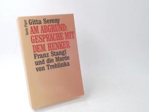 Sereny, Gitta: Am Abgrund: Gespräche mit dem Henker. Franz Stangl und die Morde von Treblinka.