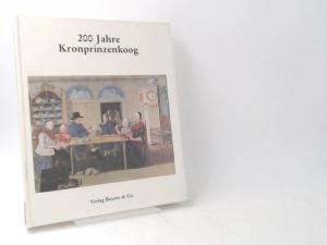 Brunkhorst, Johanna (Herausgeberin): 200 Jahre Kronprinzenkoog : Chronik des Kronprinzenkooges einschliesslich des Sophienkooges seit Anbeginn.