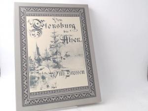Dreesen, Wilhelm (Fotografien): Von Flensburg bis Alsen. Nach Original-Aufnahmen von Wilhelm Dreesen, Hofphotograph in Flensburg.