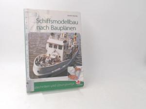 Slansky, Günther: Schiffsmodellbau nach Bauplänen : Bautechniken und Lösungswege. [vth-Fachbuch]