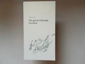 Henk, Ulla: Die grüne Schlange Sansibar.