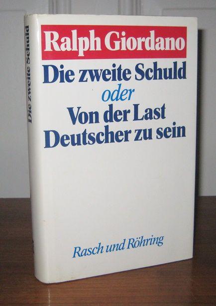 Giordano, Ralph: Die zweite Schuld oder von der Last, Deutscher zu sein. (Signiertes Exemplar). 0