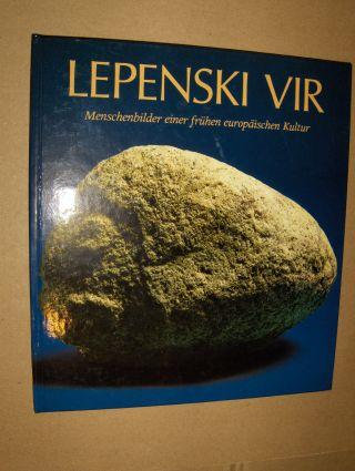 Srejovic (Einführung), Dragoslav und Ljubinka Babovic: LEPENSKI VIR *. Menschenbilder einer frühen europäischen Kultur.