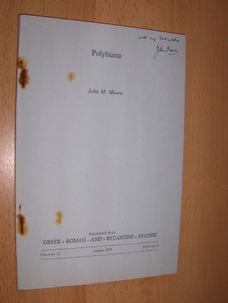 Moore *, John M.: Polybiana. + AUTOGRAPH. Sonderdruck - Estratto - Reprinted from GREEK-ROMAN-AND-BYZANTINE-STUDIES Vol. 12 Number 3.