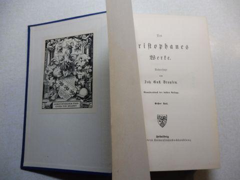 Aristophanes und Joh. Gust. Droysen (Übersetz.): Des Aristophanes Werke. Erster u. zweiter Teil in 1 Band. Übersetzt von Joh. Gust. Droysen.
