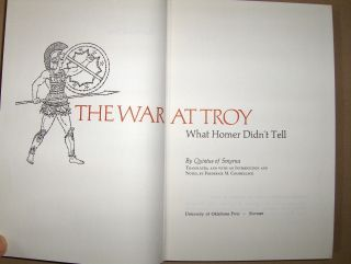Combellack (Transl.+Introd.+Notes), Frederick: THE WAR OF TROY. What Homer Didn`t Tell by Quintus of Smyrna.