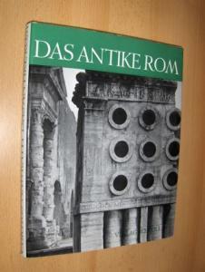 Curtius, Ludwig und Alfred Nawrath: DAS ANTIKE ROM.