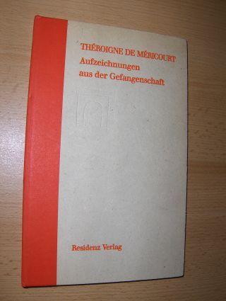Mericourt, Theroigne de: Aufzeichnungen aus der Gefangenschaft.